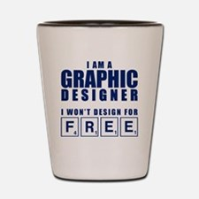 NO FREE DESIGNS Shot Glass