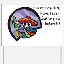 trust tequila Yard Sign