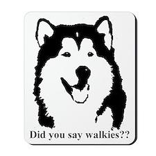 Did u say walkies? Mousepad
