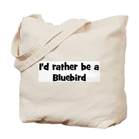 Rather be a Bluebird Tote Bag