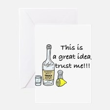 great idea tequila Greeting Cards