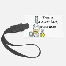 great idea tequila Luggage Tag