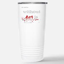 Earth without art Travel Mug