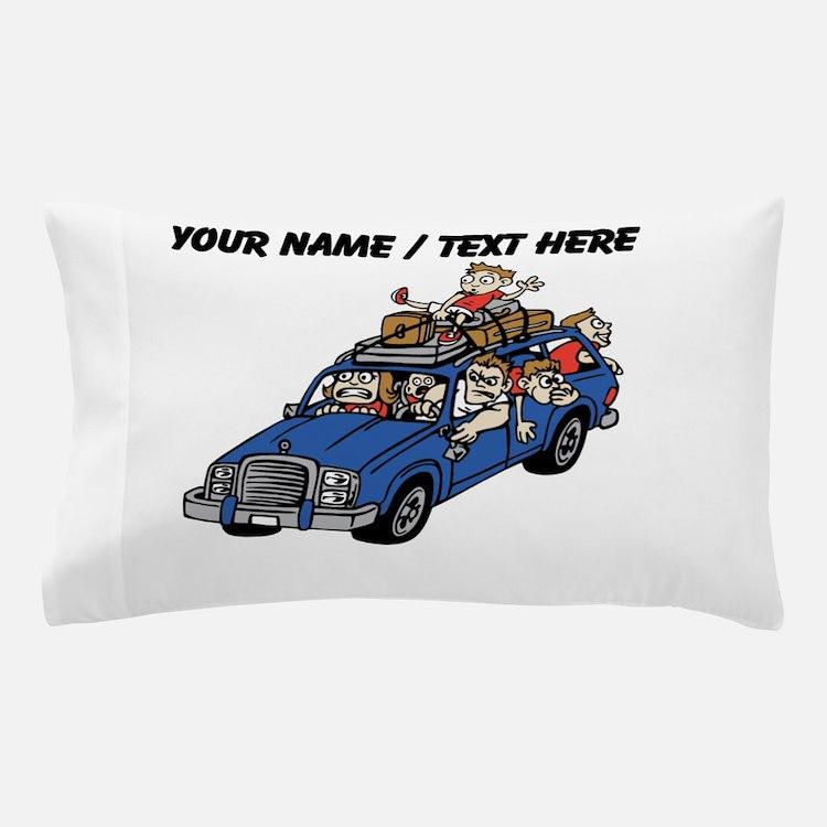Custom Family Car Trip Pillow Case