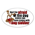Dog Slobber Oval Sticker
