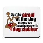 Dog Slobber Mousepad