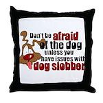 Dog Slobber Throw Pillow