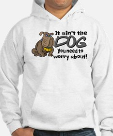 It Ain't the Dog... Hoodie