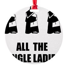 All The Single Ladies Ornament