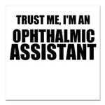 Trust Me, Im An Ophthalmic Assistant Square Car Ma