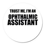 Trust Me, Im An Ophthalmic Assistant Round Car Mag