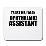 Trust Me, Im An Ophthalmic Assistant Mousepad