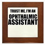 Trust Me, Im An Ophthalmic Assistant Framed Tile