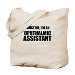 Trust Me, Im An Ophthalmic Assistant Tote Bag