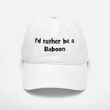 Rather be a Baboon Baseball Baseball Cap