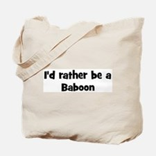 Rather be a Baboon Tote Bag