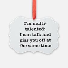 I am multi-talented: I can talk a Ornament
