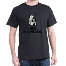 I Have Indian Reservations T-Shirt