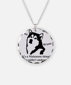 Its a Malamute Thing.. Necklace