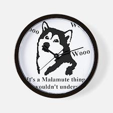 Its a Malamute Thing.. Wall Clock