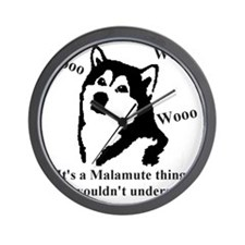It's a Malamute Thing.. Wall Clock