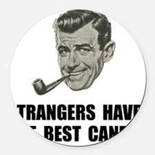 Strangers Best Candy Round Car Magnet