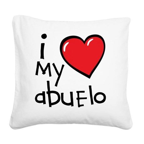I Love My Abuelo Square Canvas Pillow