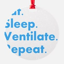 RT Eat sleep VENTILATE DARKS Ornament