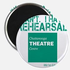 I Cant.  I Have Rehearsal Magnet