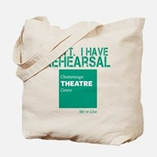 I Cant.  I Have Rehearsal Tote Bag