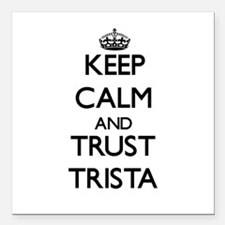 "Keep Calm and trust Trista Square Car Magnet 3"" x"