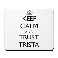 Keep Calm and trust Trista Mousepad