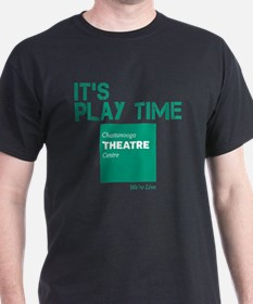 Its Play Time - Chattanooga Theatre C T-Shirt