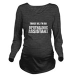 Trust Me, Im An Ophthalmic Assistant Long Sleeve M