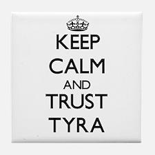 Keep Calm and trust Tyra Tile Coaster