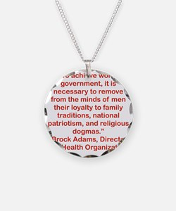 TO ACHIEVE WORLD GOVERNMENT. Necklace