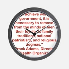 TO ACHIEVE WORLD GOVERNMENT... Wall Clock