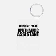 Trust Me, Im An Ophthalmic Assistant Keychains