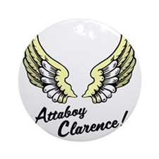 Attaboy Clarence 2 Round Ornament