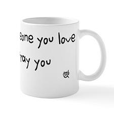 someday someone you love will betray yo Mug