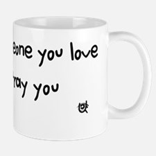 someday someone you love will betray yo Mug