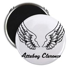 Attaboy Clarence Magnet