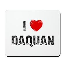 I * Daquan Mousepad