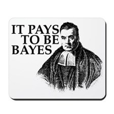 It pays to be Bayes. Mousepad