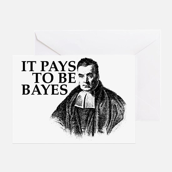 It pays to be Bayes. Greeting Card