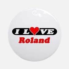 I Love Roland Ornament (Round)