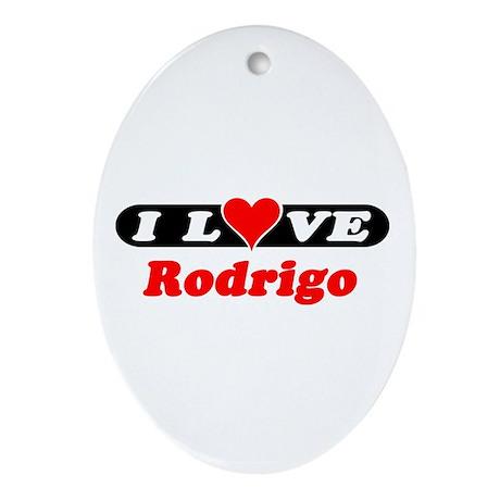 I Love Rodrigo Oval Ornament
