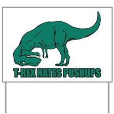 T-Rex Hates Pushups Yard Sign