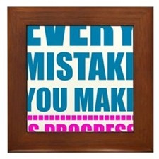 Mistake means progress Framed Tile