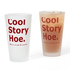 Cool Story Hoe, now suck it again. Drinking Glass